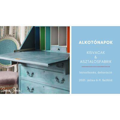 Annie Sloan Alkotónapok - Kisvacak & Asztalosfabrik - 2021. július 6-9.